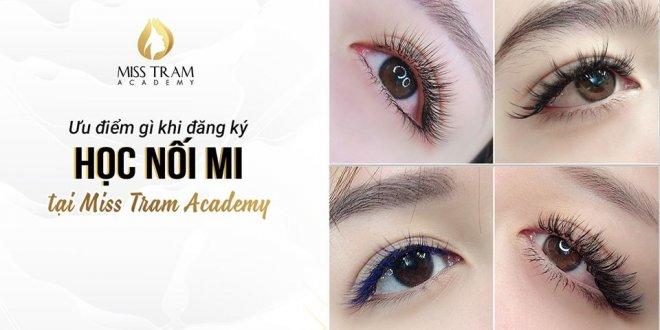 Những Ưu Điểm Khi Đăng Ký Học Nối Mi Tại Miss Tram Academy 1