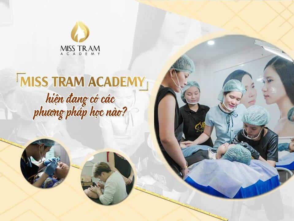 Miss Tram Academy Hiện Đang Có Các Phương Pháp Đào Tạo Nào 2