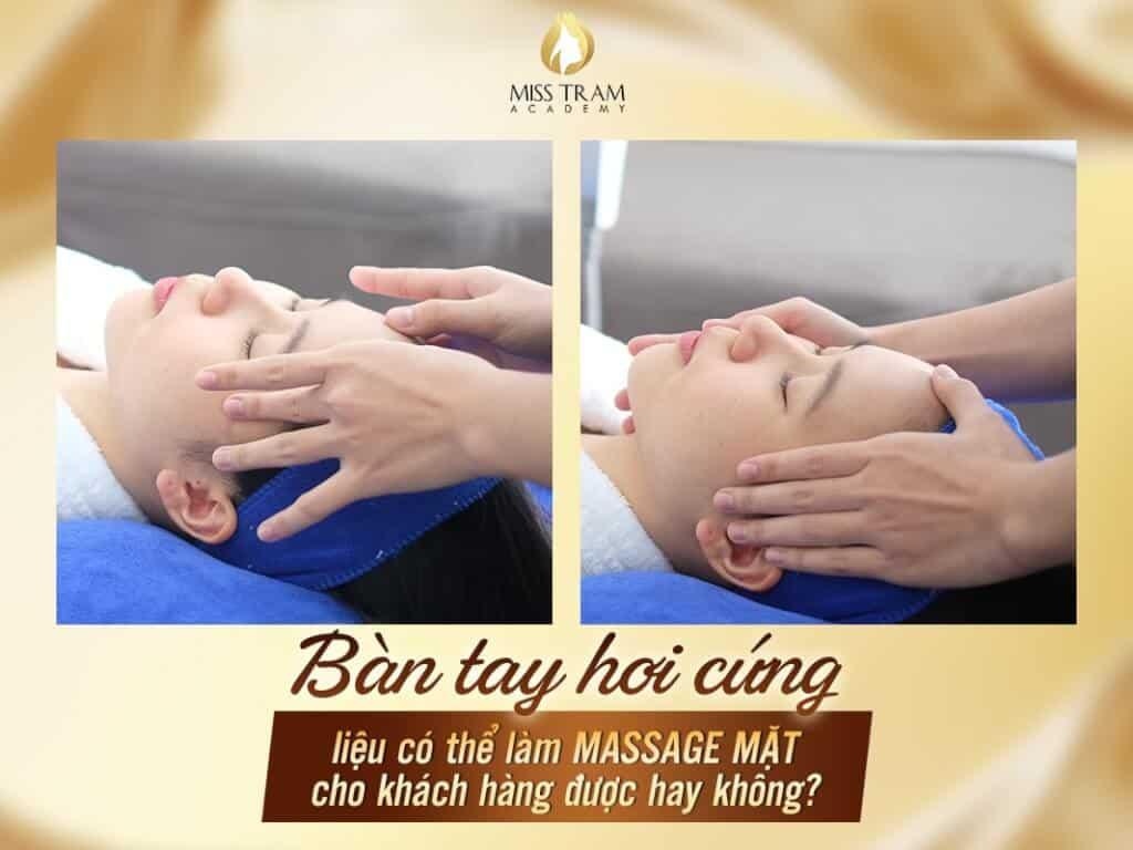 Bàn Tay Cứng Có Làm Massage Mặt Cho Khách Hàng Được Không 2