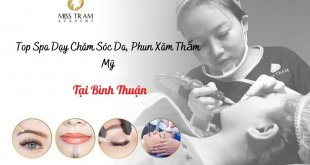 Top Spa Teaching in Binh Thuan: Prestigious, cheap, high quality Skin Care and Cosmetic Tattooing