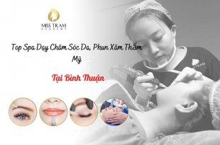 Top Spa Dạy Học ở Bình Thuận: Nghề Chăm Sóc Da, Phun Xăm Thẩm Mỹ uy tín, giá rẻ chất lượng cao