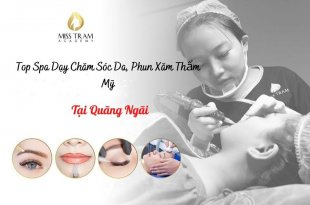 Top Teaching Spas in Quang Ngai: Skin Care, Cosmetic Tattooing, Jobs