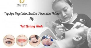 Top Spas Teaching Skin Care, Cosmetic Tattooing In Quang Ninh